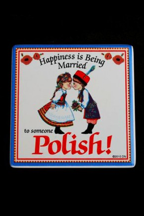tile-happiness-is-being-married-to-someone-polish