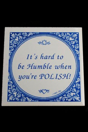 Magnet - It's hard to be Humble when you're POLISH
