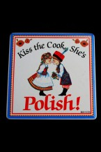 Tile or Magnet - Kiss the Cook, She's Polish!