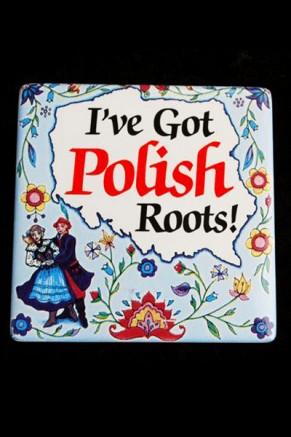 Tile or Magnet - I've Got Polish Roots!